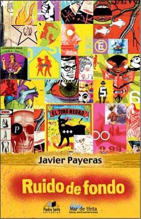 Ruido de fondo Javier Payeras_ Casi literal